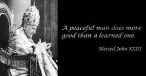 Jn XXIII - A peaceful man..