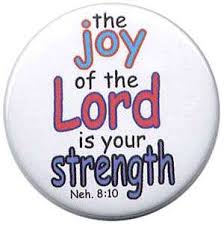 The Joy of the Lord is your strength - Neh quote on lapel button