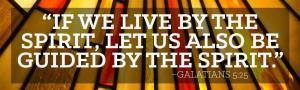 Holy Spirit quote - Gal 5.25